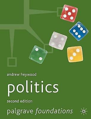 Politics: Second Edition By Heywood, Andrew • 6£