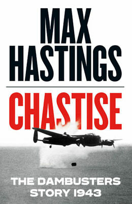 Chastise: The Dambusters, Hastings, Max, Very Good Book • 6.50£