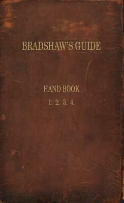 Bradshaw's Guide: The 1866 Handbook Reprinted, Bradshaw, George, Good Condition  • 106.27£