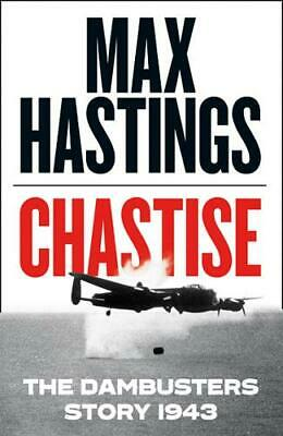 Chastise: The Dambusters Story 1943, Hastings, Max, New, • 7.85£