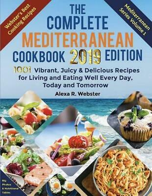 AU42.77 • Buy Complete Mediterranean Cookbook 2019 Edition By Alexa Riley Webster (English) Pa