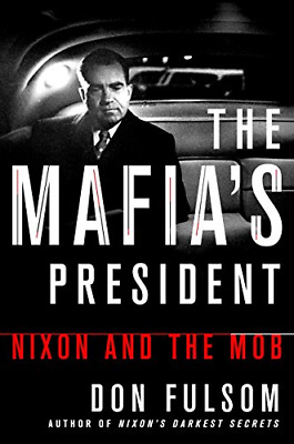 The Mafia's President: Nixon And The Mob, Very Good Condition Book, Fulsom, Don, • 14.89£