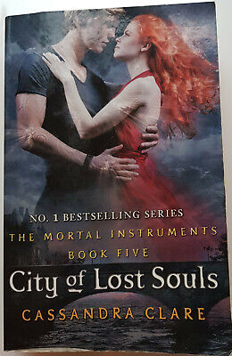 The Mortal Instruments 5: City Of Lost Souls By Cassandra Clare (Paperback,... • 2.25£