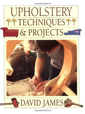 Upholstery Techniques And Projects, David James, Good Condition Book, ISBN 97809 • 9.80£