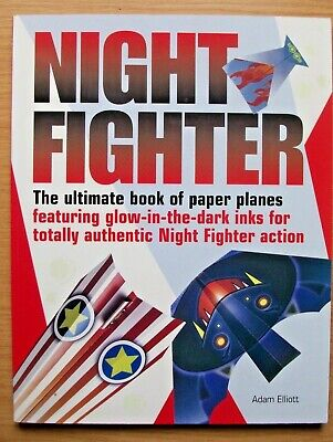 £5.99 • Buy NIGHT FIGHTER. Book Of Paper Planes (to Cut Out & Make). Glow In The Dark Inks