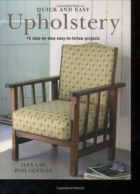 Quick And Easy Upholstery, Alex Law, Posy Ford, Good Condition Book, ISBN 978190 • 16.77£