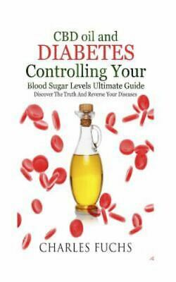 Cbd Oil And Diabetes Controlling Your Blood Sugar Levels Ultimate Guide : Dis... • 12.13£