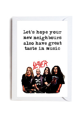 Slayer Taste In Music Neighbours Funny Moving House New Home Metal Rock Card A6 • 2.99£