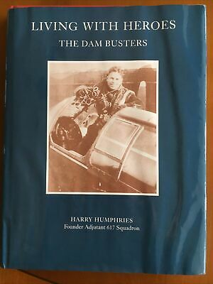 Living With Heroes: The Story Of The Dam Busters. Harry Humphries.good Condition • 1.95£