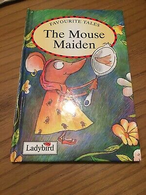Ladybird Book Favourite Tales ,the Mouse Maiden • 9£