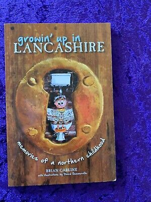 Growin' Up In Lancashire - Book By Brian Carline/ David Summerville  • 5£