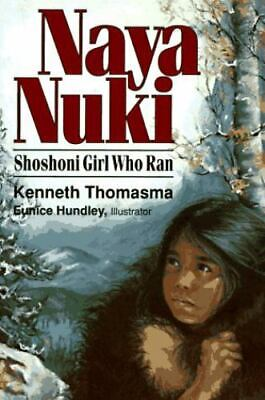 $ CDN5.68 • Buy Naya Nuki: Shoshoni Girl Who Ran [ Kenneth Thomasma ] Used - Good