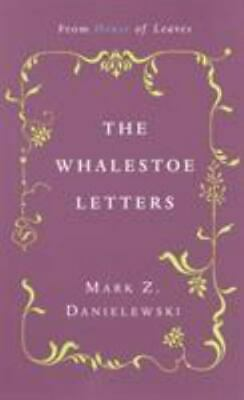 The Whalestoe Letters: From House Of Leaves By Mark Z. Danielewski (English) Pap • 7.12£