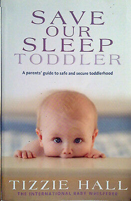 AU16 • Buy SAVE OUR SLEEP TODDLER By Tizzie Hall (2010) Sleeping Feeding Routines  - Book