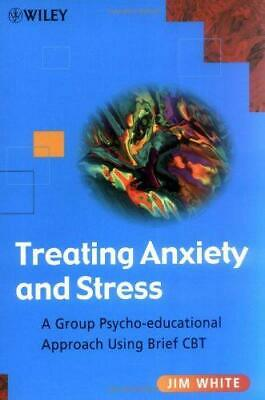 £9.82 • Buy Treating Anxiety & Stress: A Group Psycho-educational Approach Using Brief CBT,