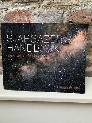The Stargazer's Handbook: An Atlas Of The Night Sky By Giles Sparrow • 5£