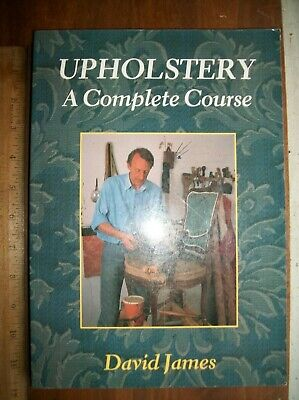 £5.82 • Buy 1994 Upholstery A Complete Course David James SC Book