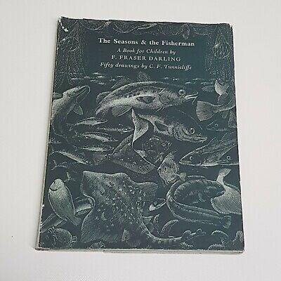 The Seasons And The Fisherman By Fraser Darling, Illustrated By C.F. Tunnicliffe • 4.99£