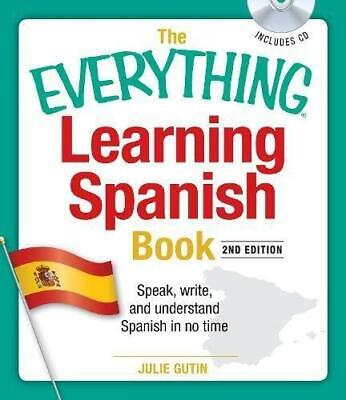 £6.76 • Buy The  Everything  Learning Spanish Book: Speak, Write, And Understand Basic Spani