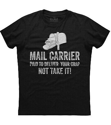 $15.95 • Buy Mail Carrier Paid To Deliver Your Crap Short Sleeve Unisex Black Cotton T-Shirt