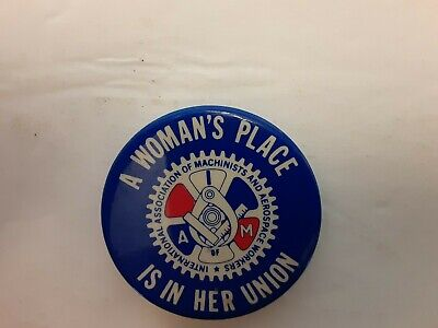 $9.99 • Buy Machinists & Aerospace Workers   Woman's Place Is In Her Union  Pinback Button