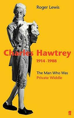 £7.01 • Buy Charles Hawtrey 1914-1988: The Man Who Was Private Widdle, Roger Lewis, Good Con