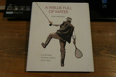 AU18.30 • Buy A Wellie Full Of Water - Chris Sandford - Signed Fishing Book