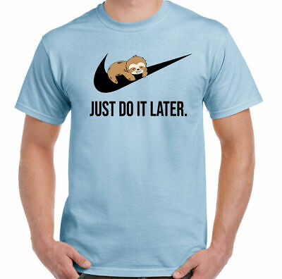 £10.99 • Buy SLOTH T-SHIRT Just Do It Later Mens Funny Tee Top Unisex Animal Procrastinate