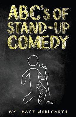 AU28.64 • Buy ABC's Of Stand-Up Comedy: Go Zero To Funny In One Book! By Matt Wohlfarth (Engli
