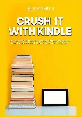 AU27.62 • Buy Crush It With Kindle By Eliot Shun (English) Paperback Book Free Shipping!