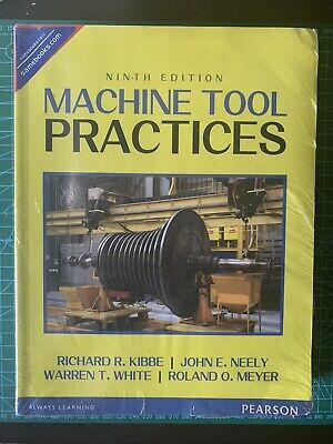 $34.95 • Buy NEW UNOPEN Machine Tool Practices 9th ED By Richard B. Kibbe FAST SHIPPING