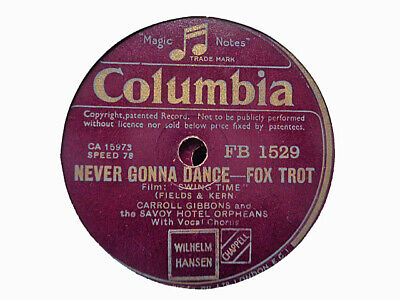 £3.99 • Buy CARROLL GIBBONS / SAVOY ORPHEANS - Never Gonna Dance / Way You Look 78 Rpm Disc