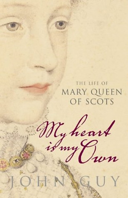£3.42 • Buy My Heart Is My Own: The Life Of Mary Queen Of Scots, Guy, John, Good Condition B