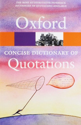 £4.69 • Buy Concise Oxford Dictionary Of Quotations (Oxford Paperback Reference), , Good Con
