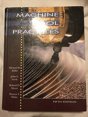 $39.99 • Buy Machine Tool Practices By R Kibbe Fifth Edition, 1995