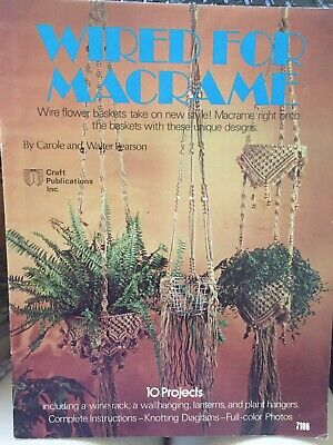 $3.99 • Buy Vintage 'Wired For Macrame' Pattern Book Basket Plant Hangers Wall Hangings 1977