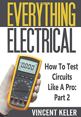 £6.71 • Buy Everything Electrical How To Test Circuits Like A Pro Part 2, Very Good Conditio