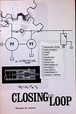 £21.34 • Buy Closing The Loop Russ Henke 1966 Softcover Fluid Power Mechanics 73 Pg Softcover