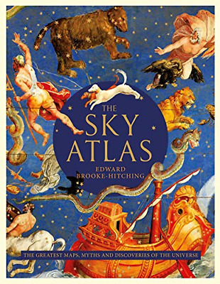 £11.33 • Buy The Sky Atlas: The Greatest Maps, Myths And Discoveries Of The Universe, Very Go