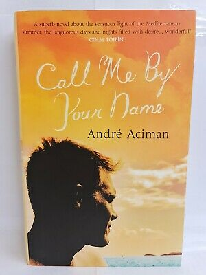 AU36.69 • Buy Call Me By Your Name By Andre Aciman (Paperback, 2008)
