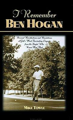 £6.87 • Buy I Remember Ben Hogan: Personal Recollections And Revelations Of Golf's Most Famo