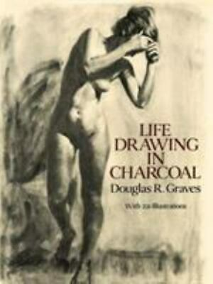 AU1.33 • Buy Dover Art Instruction Ser.: Life Drawing In Charcoal By Douglas R. Graves (1994,