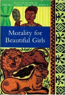 AU8.70 • Buy Morality For Beautiful Girls By Alexander McCall Smith Paperback