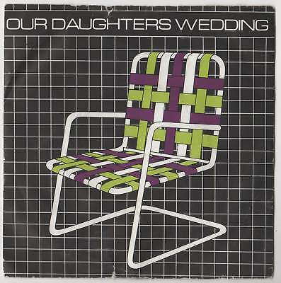 £6 • Buy Our Daughters Wedding - Lawnchairs 7  Single 1980