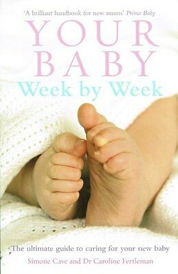 Your Baby Week By Week By Simone Cave & Dr Caroline Fertleman NEW • 11.97£
