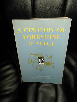 A Century Of Yorkshire Dialect ~ Yorkshire Dialect Society A. Kellett+I Dewhirst • 10.50£