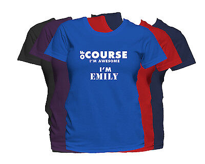EMILY First Name Women's T-Shirt Of Course I'm Awesome Ladies Tee • 10.63£