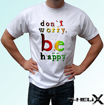 £9.99 • Buy Dont Worry Be Happy - White T Shirt Top Rasta Positive - Mens Womens Kids Sizes