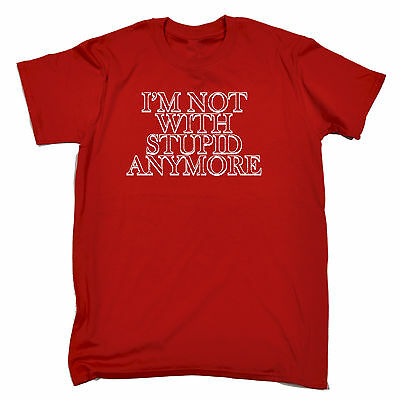 Im Not With Stupid Anymore T-SHIRT Divorcee Divorced Single Birthday Funny Gift • 8.97£