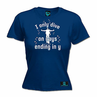 I Only Dive On Days Ending In Y WOMENS T-SHIRT Diving Scuba Funny Birthday Gift • 8.96£